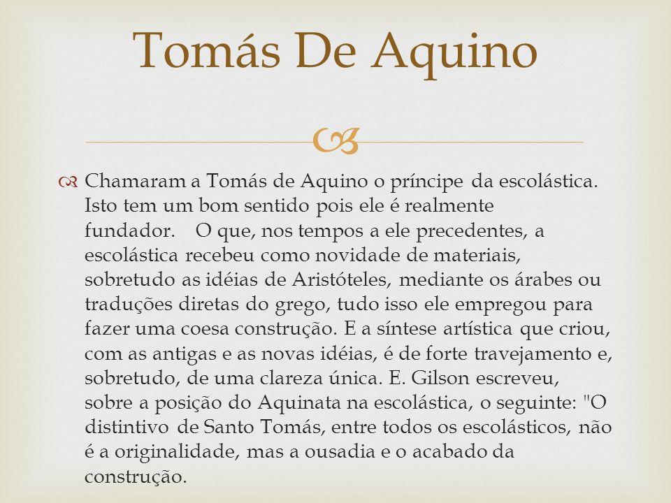 Chamaram a Tomás de Aquino o príncipe da escolástica.
