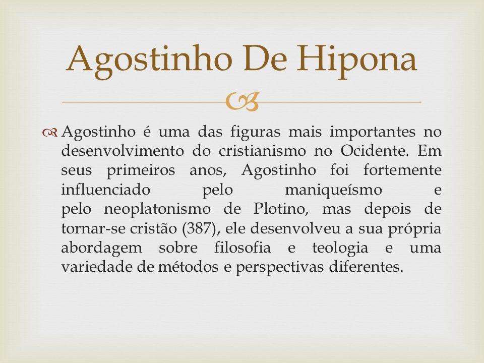 Agostinho é uma das figuras mais importantes no desenvolvimento do cristianismo no Ocidente.