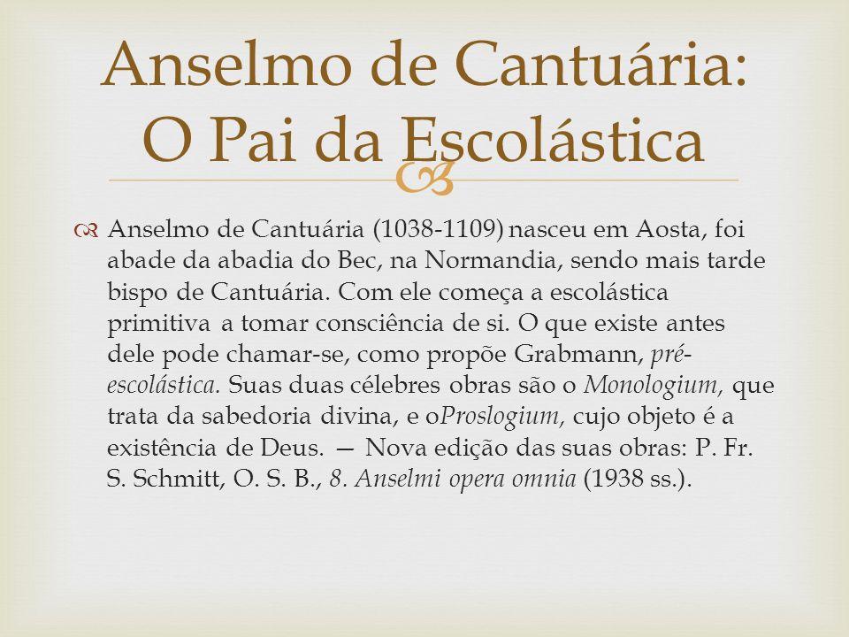 Anselmo de Cantuária (1038-1109) nasceu em Aosta, foi abade da abadia do Bec, na Normandia, sendo mais tarde bispo de Cantuária.