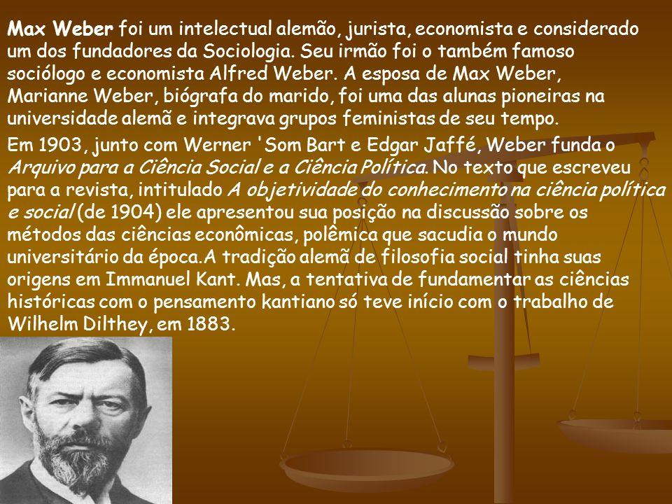 Max Weber foi um intelectual alemão, jurista, economista e considerado um dos fundadores da Sociologia. Seu irmão foi o também famoso sociólogo e econ