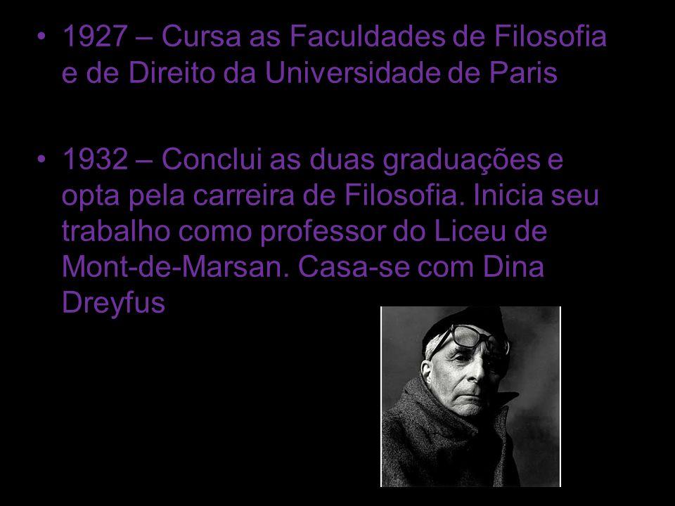 1927 – Cursa as Faculdades de Filosofia e de Direito da Universidade de Paris 1932 – Conclui as duas graduações e opta pela carreira de Filosofia.