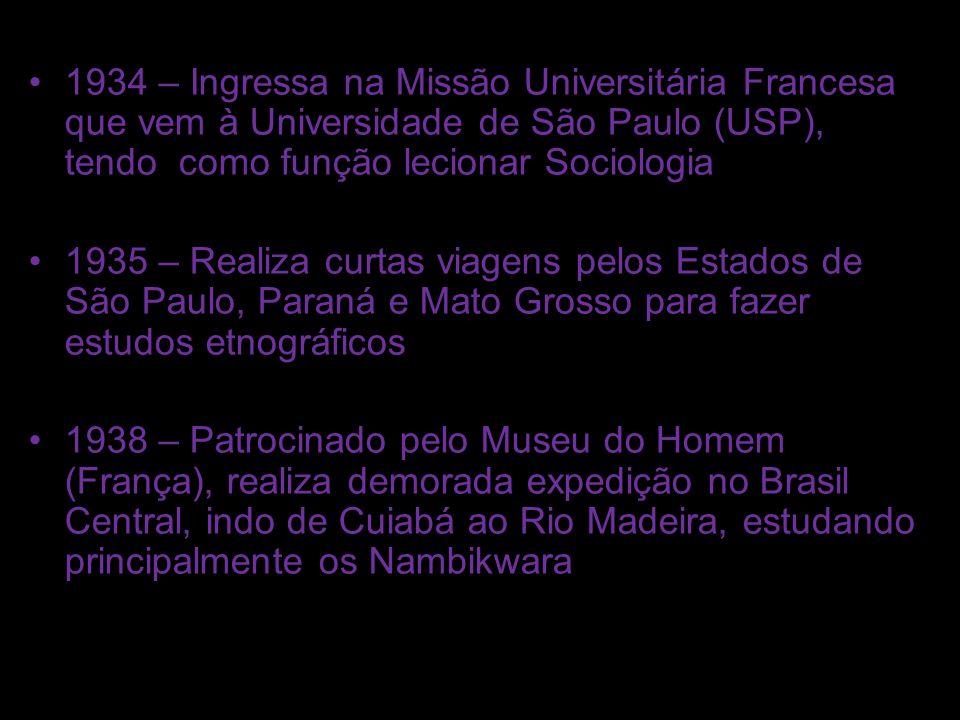 1934 – Ingressa na Missão Universitária Francesa que vem à Universidade de São Paulo (USP), tendo como função lecionar Sociologia 1935 – Realiza curta