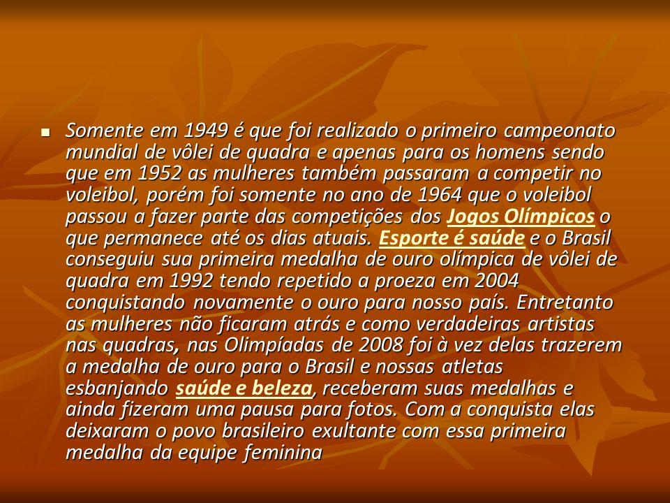 Somente em 1949 é que foi realizado o primeiro campeonato mundial de vôlei de quadra e apenas para os homens sendo que em 1952 as mulheres também pass