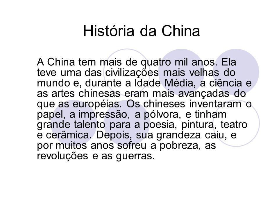 História da China A China tem mais de quatro mil anos. Ela teve uma das civilizações mais velhas do mundo e, durante a Idade Média, a ciência e as art