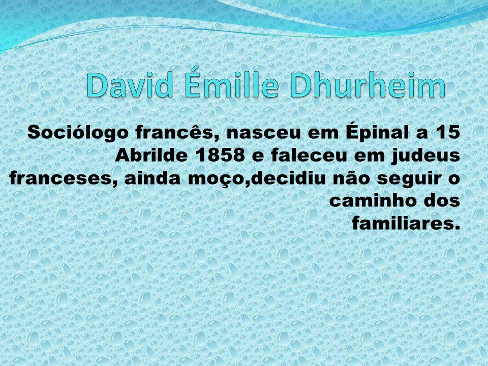 Sociólogo francês, nasceu em Épinal a 15 Abrilde 1858 e faleceu em judeus franceses, ainda moço,decidiu não seguir o caminho dos familiares.
