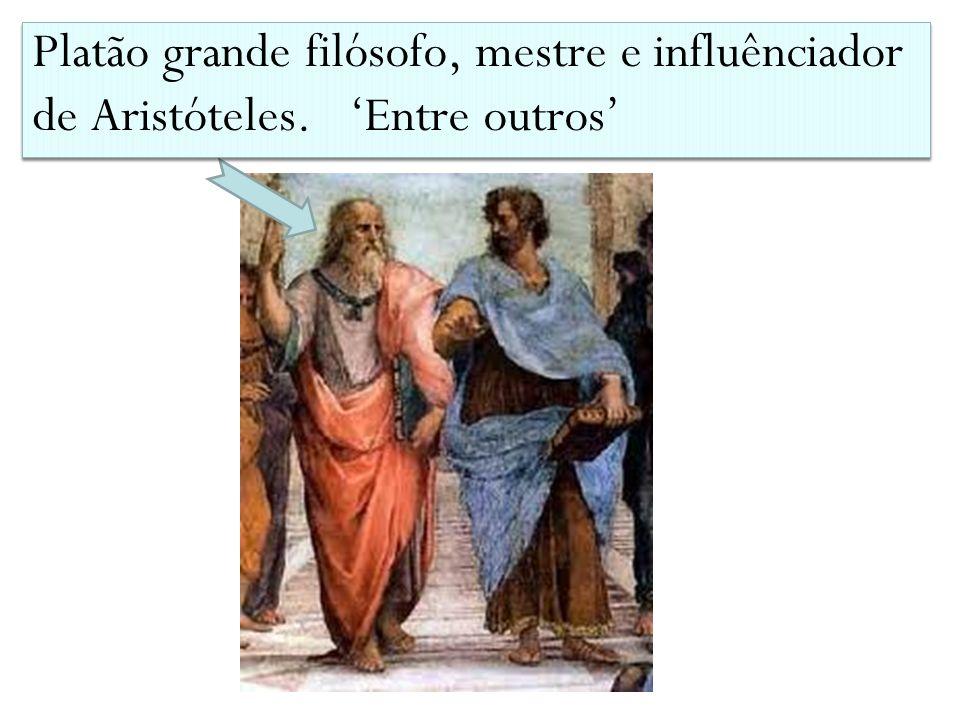 Platão grande filósofo, mestre e influênciador de Aristóteles. Entre outros