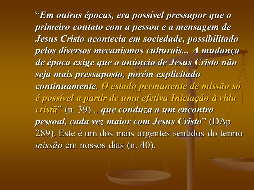 Em outras épocas, era possível pressupor que o primeiro contato com a pessoa e a mensagem de Jesus Cristo acontecia em sociedade, possibilitado pelos