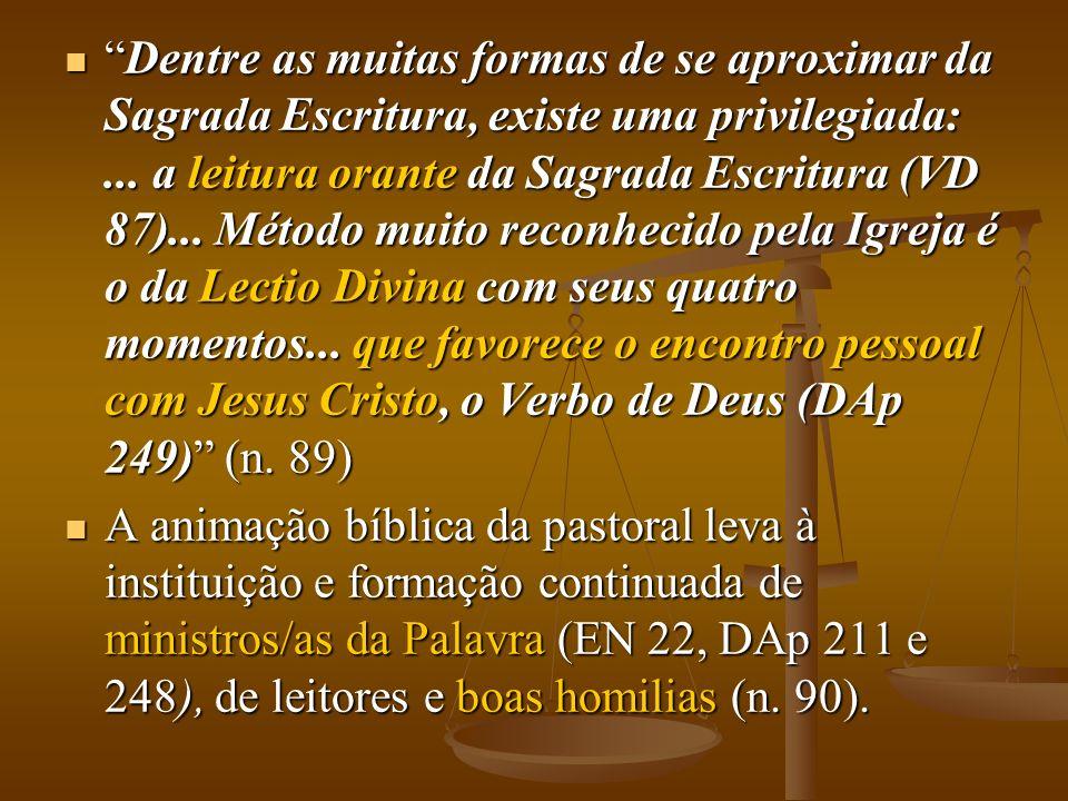 Dentre as muitas formas de se aproximar da Sagrada Escritura, existe uma privilegiada:... a leitura orante da Sagrada Escritura (VD 87)... Método muit