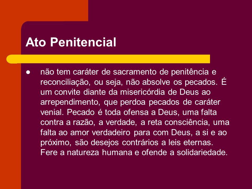 Ato Penitencial não tem caráter de sacramento de penitência e reconciliação, ou seja, não absolve os pecados. É um convite diante da misericórdia de D