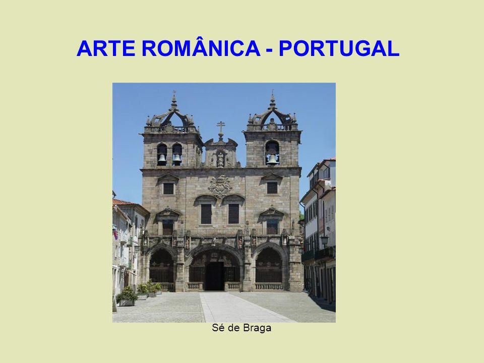 ARTE ROMÂNICA - PORTUGAL Sé de Braga