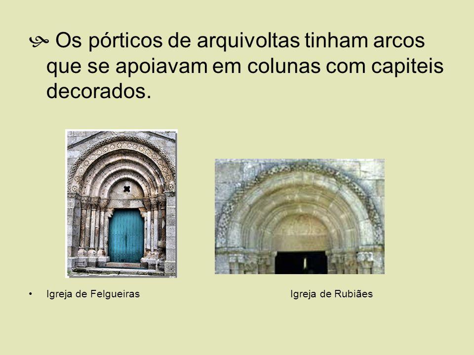 Os pórticos de arquivoltas tinham arcos que se apoiavam em colunas com capiteis decorados. Igreja de Felgueiras Igreja de Rubiães