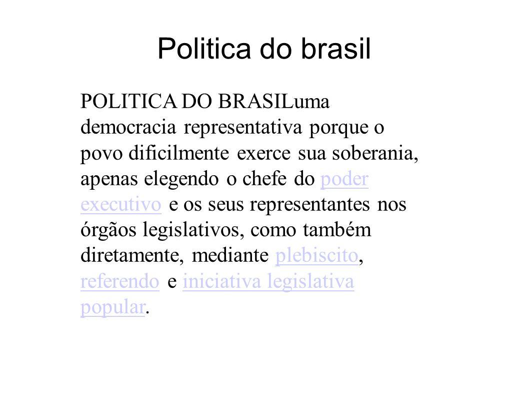 Politica do brasil POLITICA DO BRASILuma democracia representativa porque o povo dificilmente exerce sua soberania, apenas elegendo o chefe do poder e