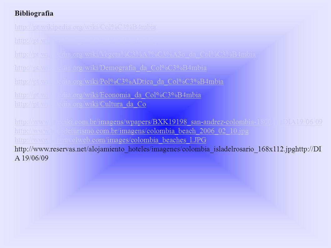 Bibliografia http://pt.wikipedia.org/wiki/Col%C3%B4mbia http://pt.wikipedia.org/wiki/Vegeta%C3%A7%C3%A3o_da_Col%C3%B4mbia http://pt.wikipedia.org/wiki