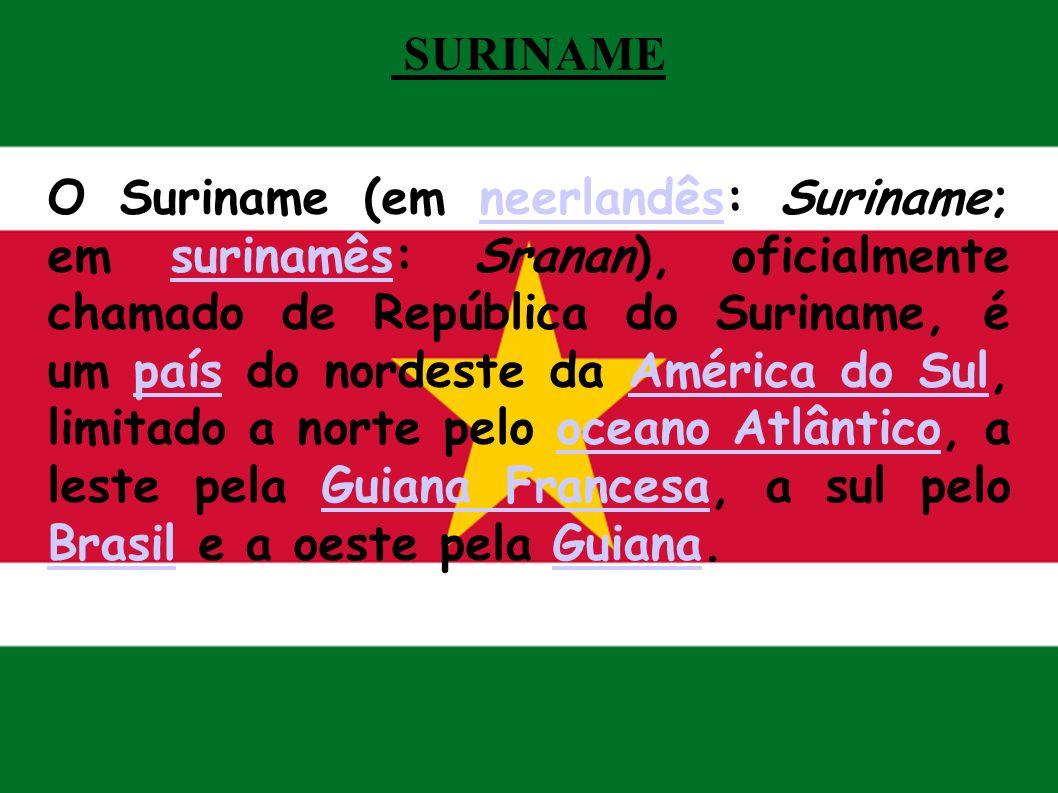 SURINAME O Suriname (em neerlandês: Suriname; em surinamês: Sranan), oficialmente chamado de República do Suriname, é um país do nordeste da América d