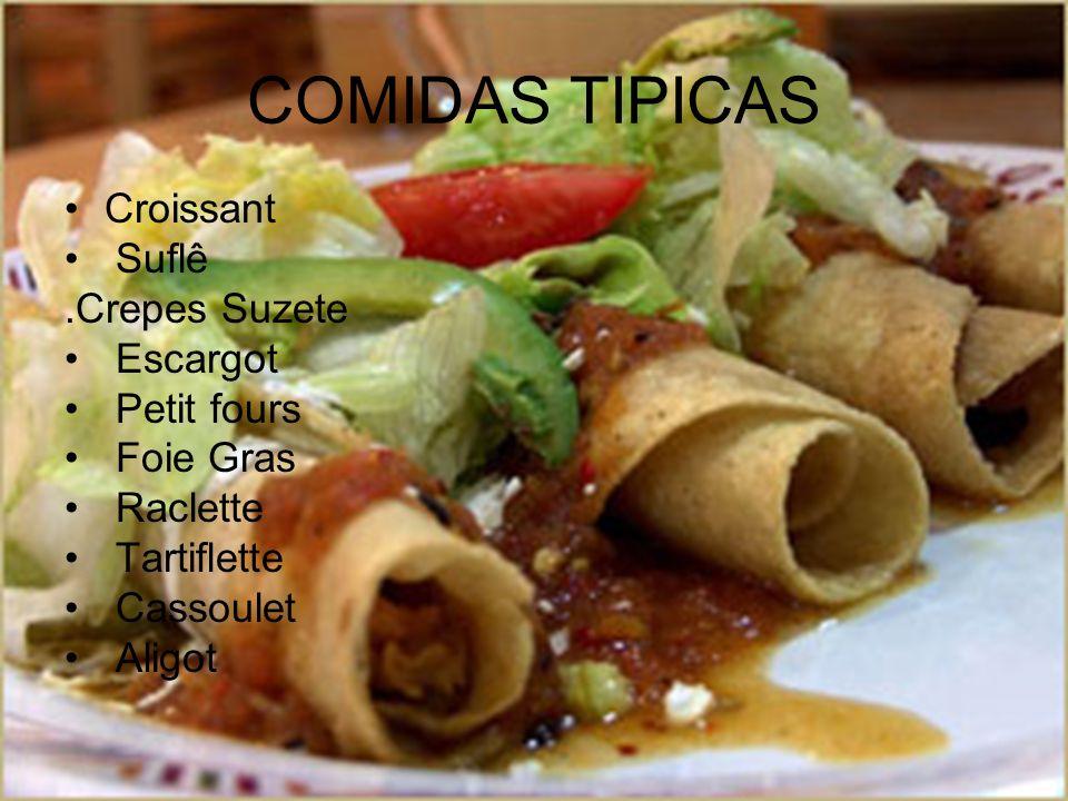 COMIDAS TIPICAS Croissant Suflê.Crepes Suzete Escargot Petit fours Foie Gras Raclette Tartiflette Cassoulet Aligot