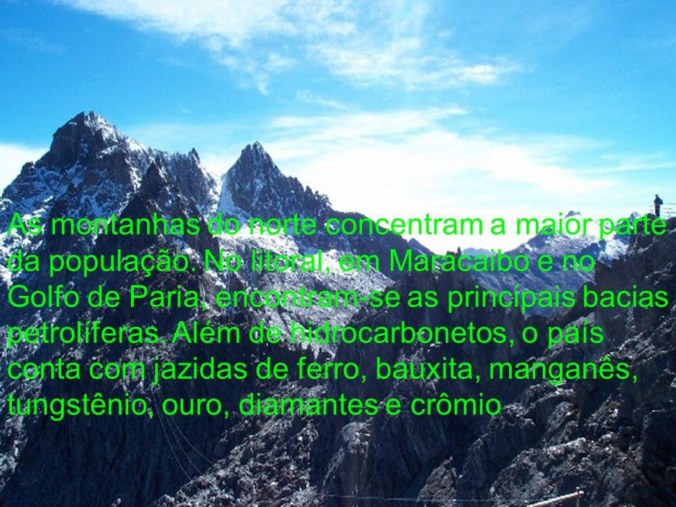 As montanhas do norte concentram a maior parte da população. No litoral, em Maracaibo e no Golfo de Paria, encontram-se as principais bacias petrolífe