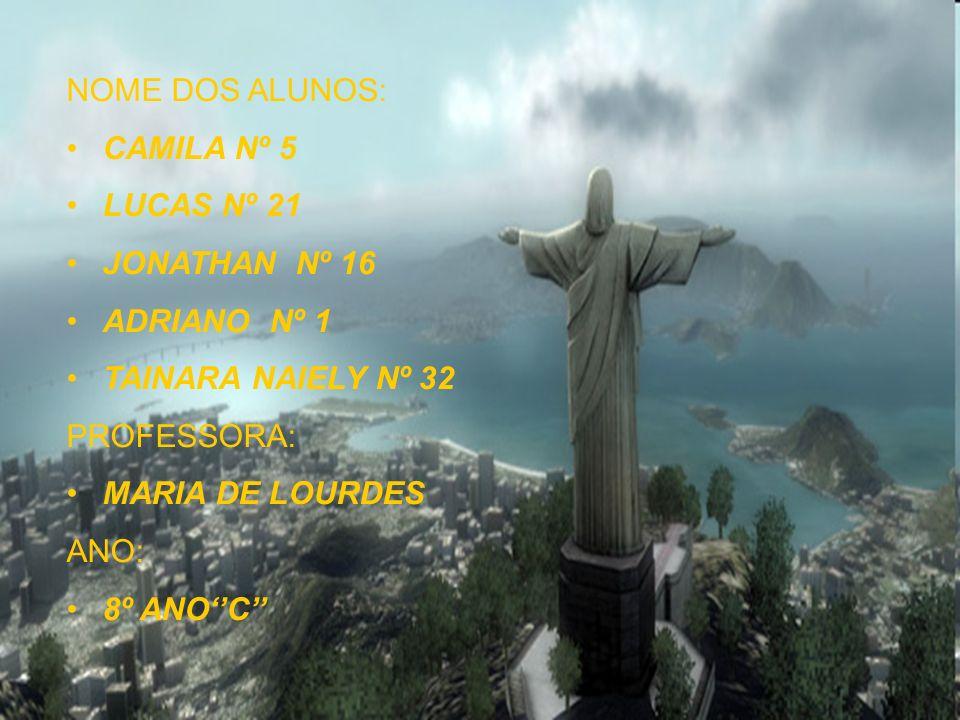 NOME DOS ALUNOS: CAMILA Nº 5 LUCAS Nº 21 JONATHAN Nº 16 ADRIANO Nº 1 TAINARA NAIELY Nº 32 PROFESSORA: MARIA DE LOURDES ANO: 8º ANOC