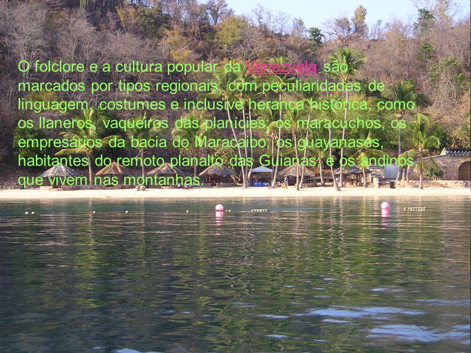 O folclore e a cultura popular da Venezuela são marcados por tipos regionais, com peculiaridades de linguagem, costumes e inclusive herança histórica,