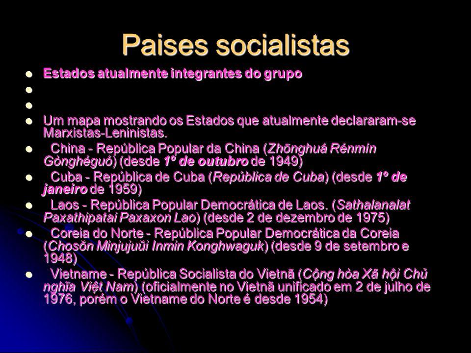Paises socialistas Estados atualmente integrantes do grupo Estados atualmente integrantes do grupo Um mapa mostrando os Estados que atualmente declararam-se Marxistas-Leninistas.