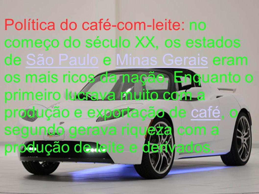 Política do café-com-leite: no começo do século XX, os estados de São Paulo e Minas Gerais eram os mais ricos da nação. Enquanto o primeiro lucrava mu