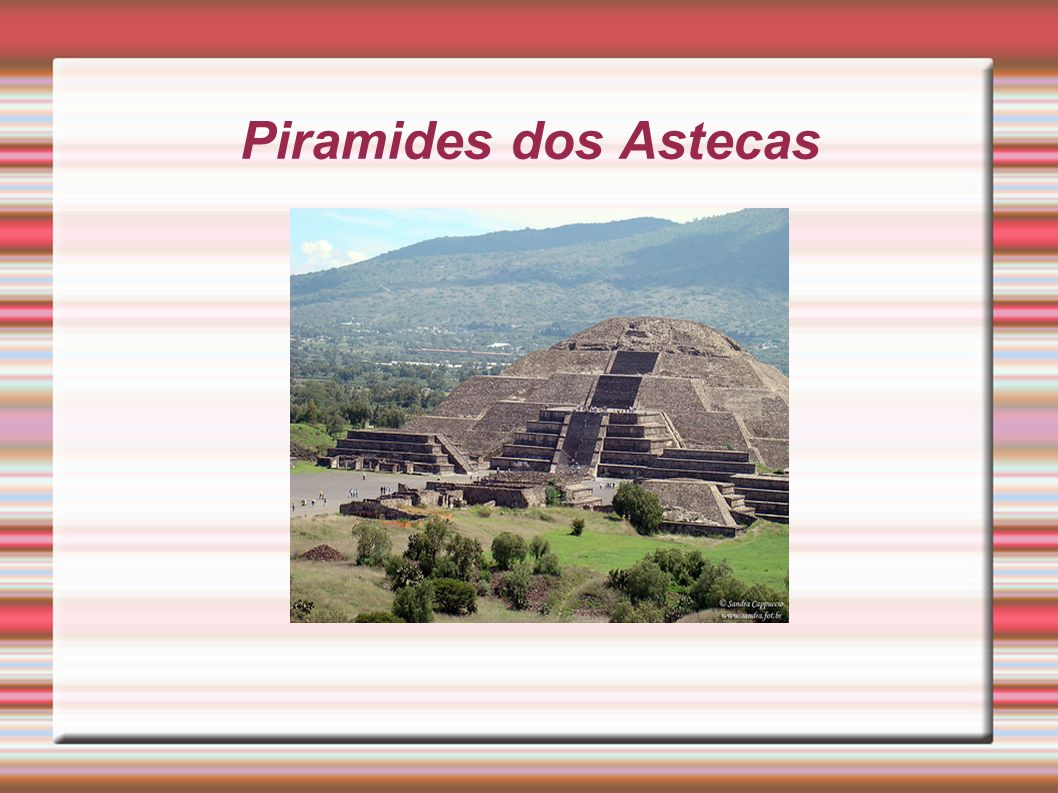 Piramides dos Astecas