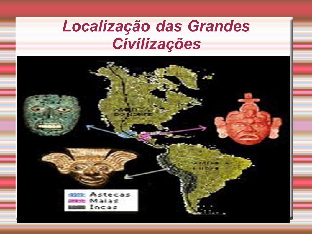 Localização das Grandes Civilizações