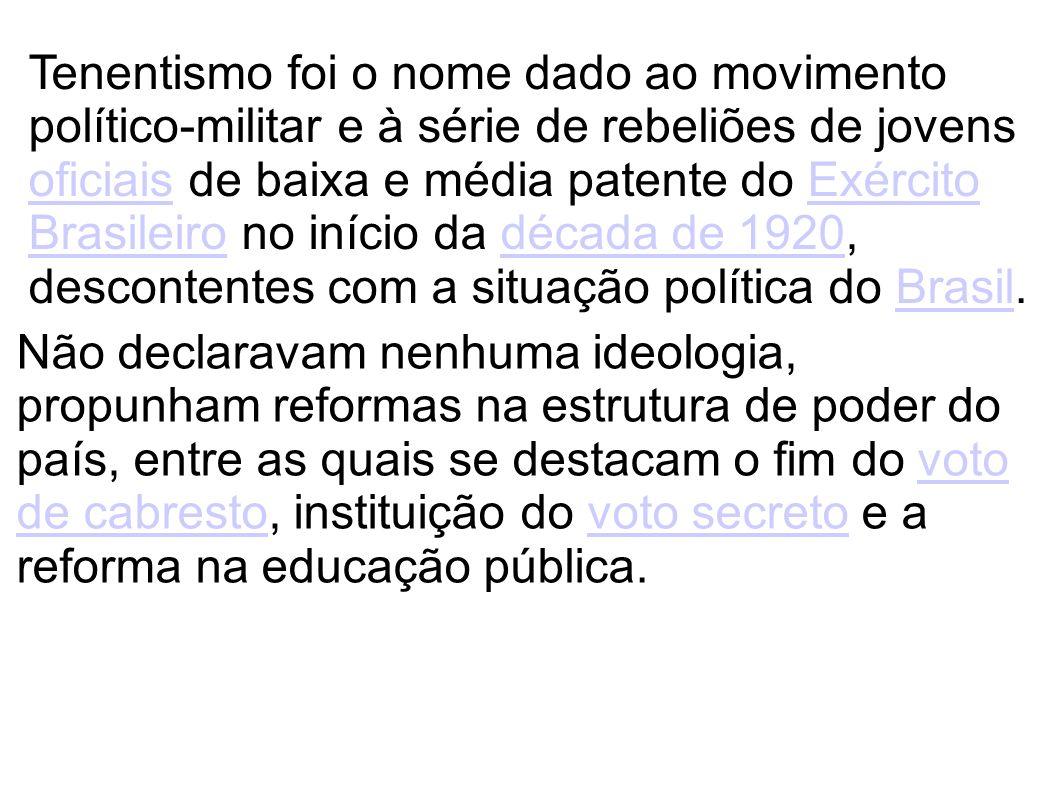 Tenentismo foi o nome dado ao movimento político-militar e à série de rebeliões de jovens oficiais de baixa e média patente do Exército Brasileiro no