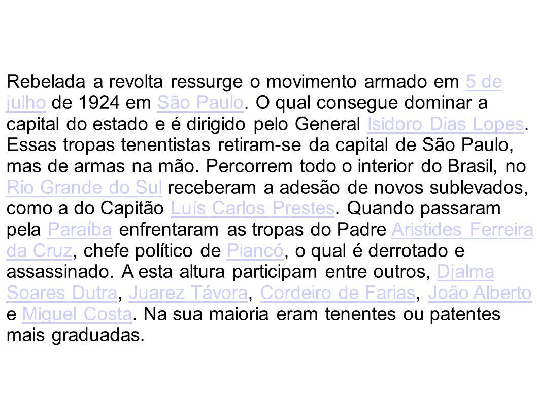 Rebelada a revolta ressurge o movimento armado em 5 de julho de 1924 em São Paulo. O qual consegue dominar a capital do estado e é dirigido pelo Gener