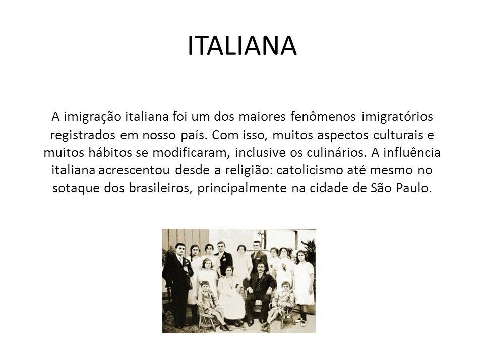 A imigração italiana foi um dos maiores fenômenos imigratórios registrados em nosso país. Com isso, muitos aspectos culturais e muitos hábitos se modi