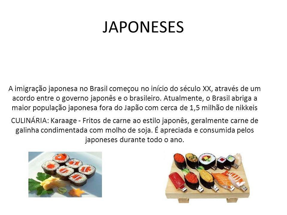 JAPONESES A imigração japonesa no Brasil começou no início do século XX, através de um acordo entre o governo japonês e o brasileiro. Atualmente, o Br