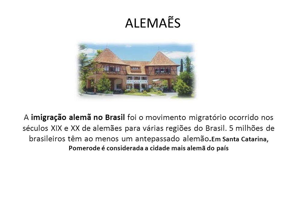ALEMAS A imigração alemã no Brasil foi o movimento migratório ocorrido nos séculos XIX e XX de alemães para várias regiões do Brasil. 5 milhões de bra
