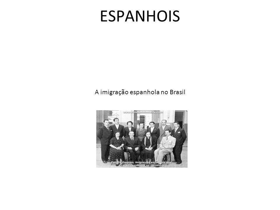 A imigração espanhola no Brasil ESPANHOIS