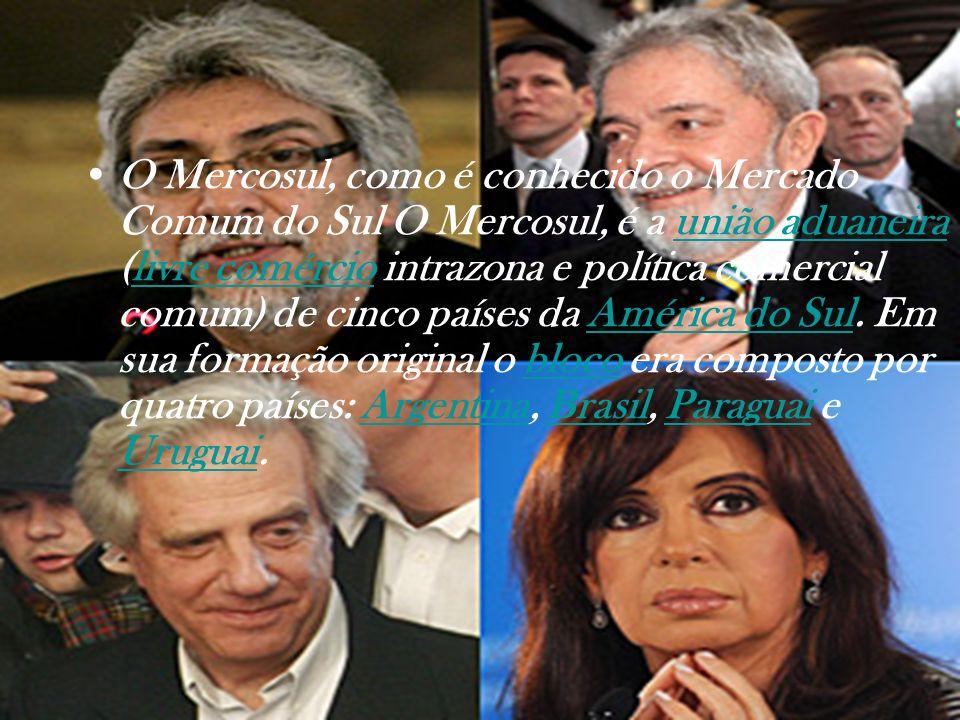 O Mercosul, como é conhecido o Mercado Comum do Sul O Mercosul, é a união aduaneira (livre comércio intrazona e política comercial comum) de cinco paí