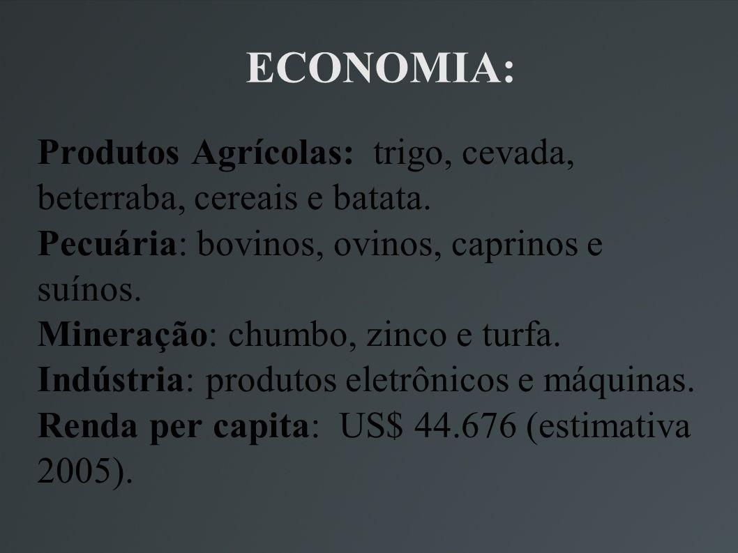 ECONOMIA: Produtos Agrícolas: trigo, cevada, beterraba, cereais e batata. Pecuária: bovinos, ovinos, caprinos e suínos. Mineração: chumbo, zinco e tur