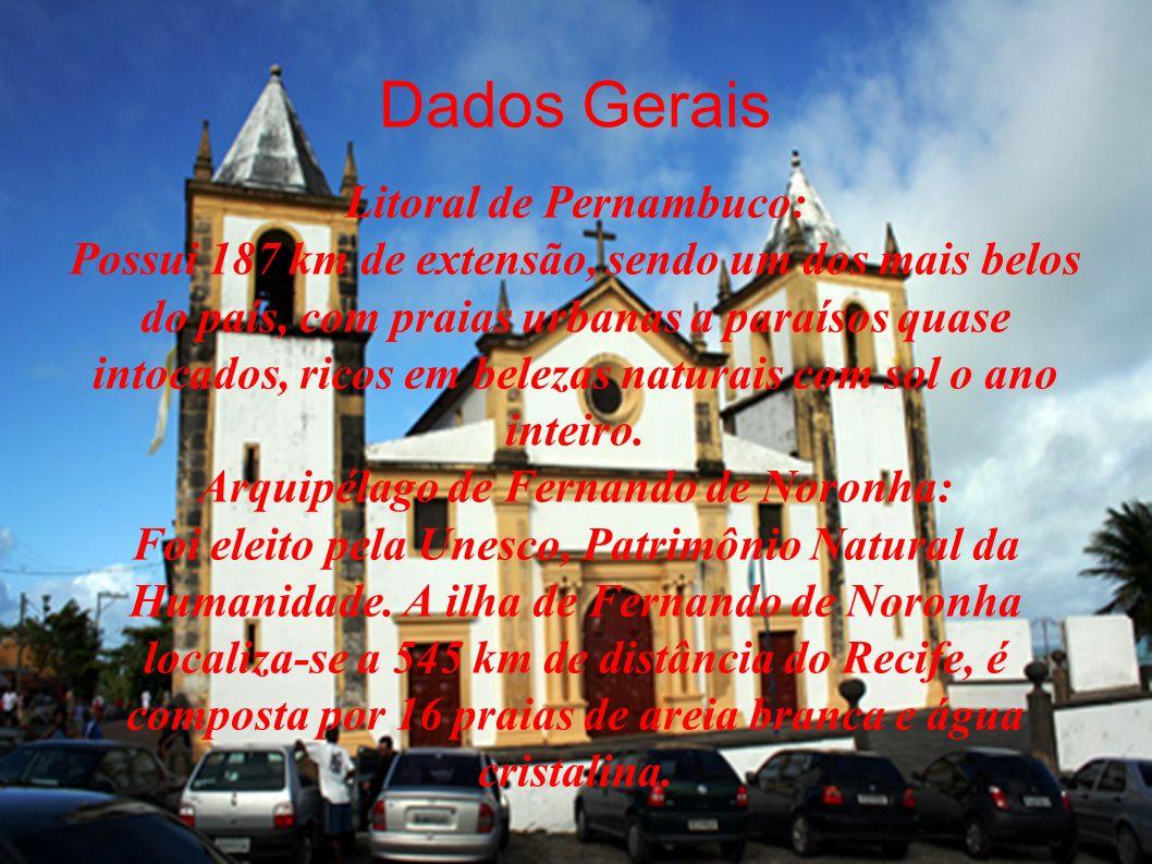Dados Gerais Localização geográfica: Centro-leste da região Nordeste do Brasil Capital: Recife Área do estado: 98.938 km2 Relevo: Planície litorânea,