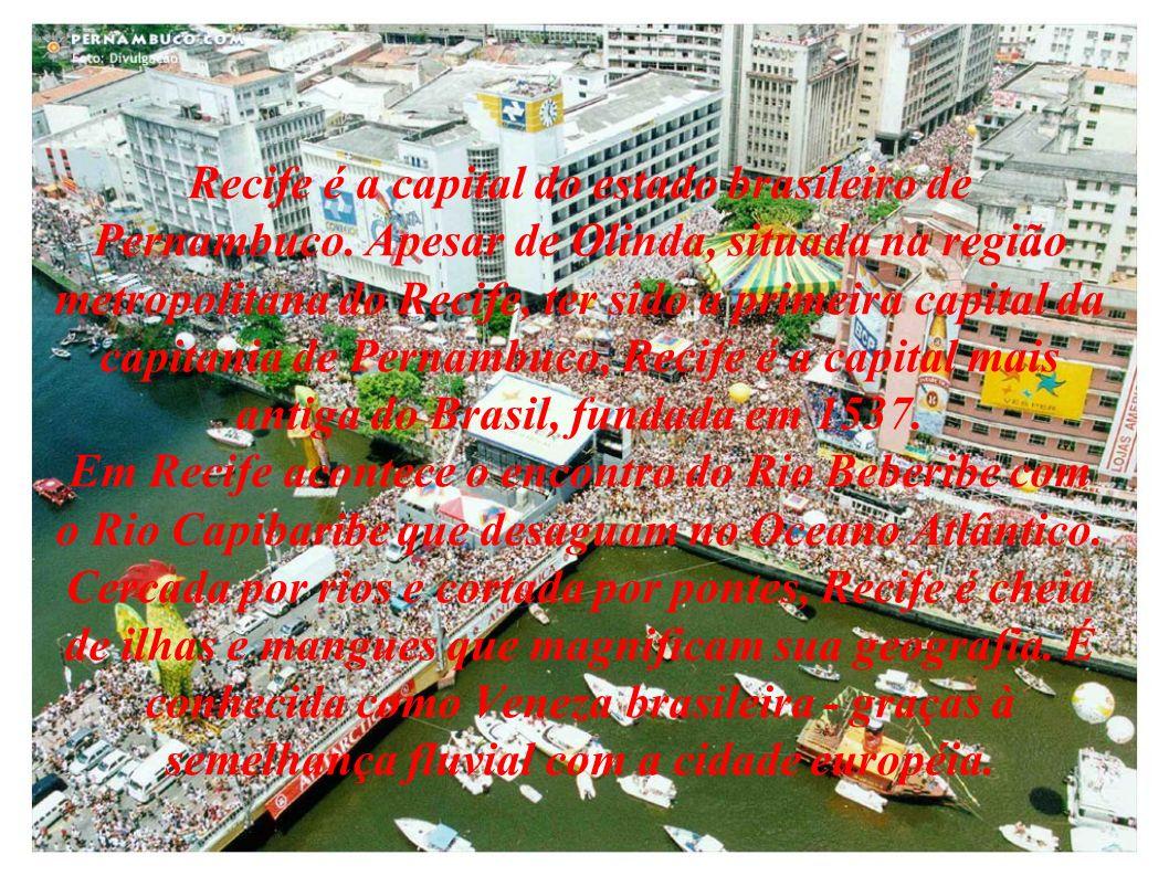 Recife é a capital do estado brasileiro de Pernambuco.
