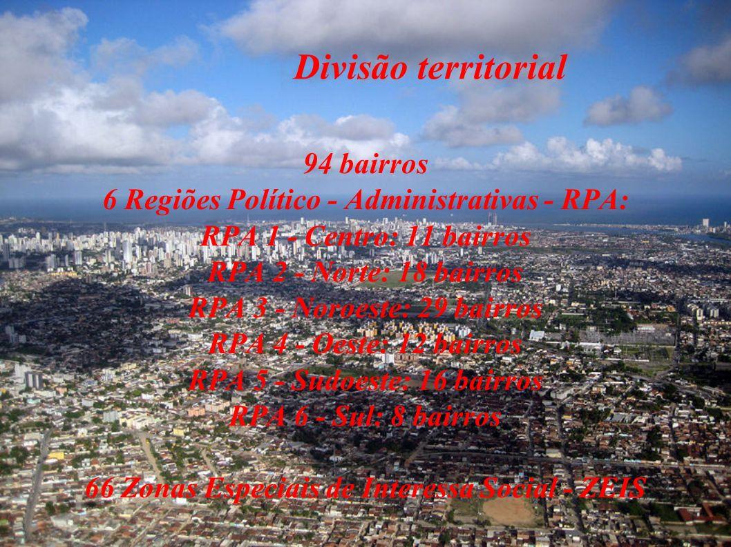 Divisão territorial 94 bairros 6 Regiões Político - Administrativas - RPA: RPA 1 - Centro: 11 bairros RPA 2 - Norte: 18 bairros RPA 3 - Noroeste: 29 bairros RPA 4 - Oeste: 12 bairros RPA 5 - Sudoeste: 16 bairros RPA 6 - Sul: 8 bairros 66 Zonas Especiais de Interessa Social - ZEIS