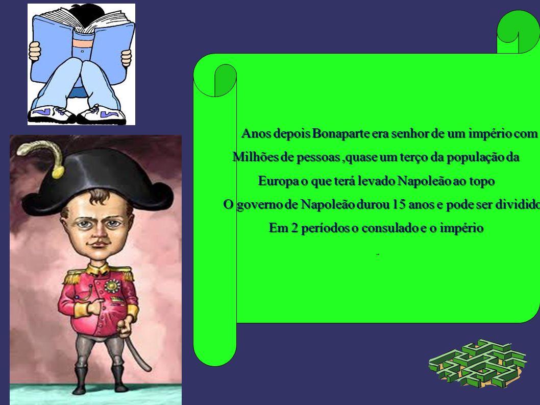 O CONSULADO O governo era exercido por 3 cônsules o poder de fato cabia ao primeiro consul Napoleão Bonaparte.ele podia propor leis,declarar guerra,finalizar a paz etc.