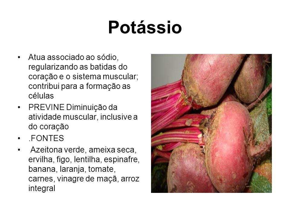 Potássio Atua associado ao sódio, regularizando as batidas do coração e o sistema muscular; contribui para a formação as células PREVINE Diminuição da