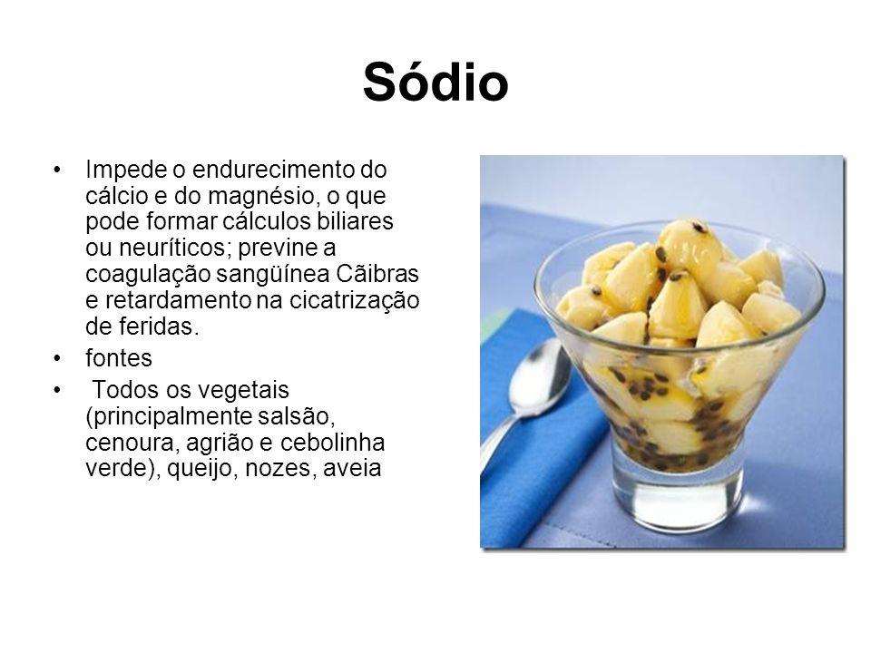 Sódio Impede o endurecimento do cálcio e do magnésio, o que pode formar cálculos biliares ou neuríticos; previne a coagulação sangüínea Cãibras e reta