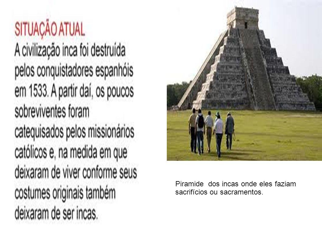 Piramide dos incas onde eles faziam sacrifícios ou sacramentos.