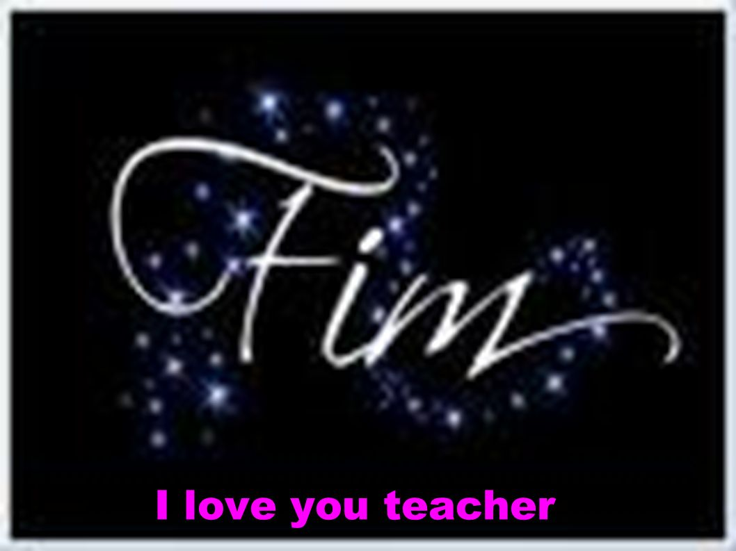 I love you teacher