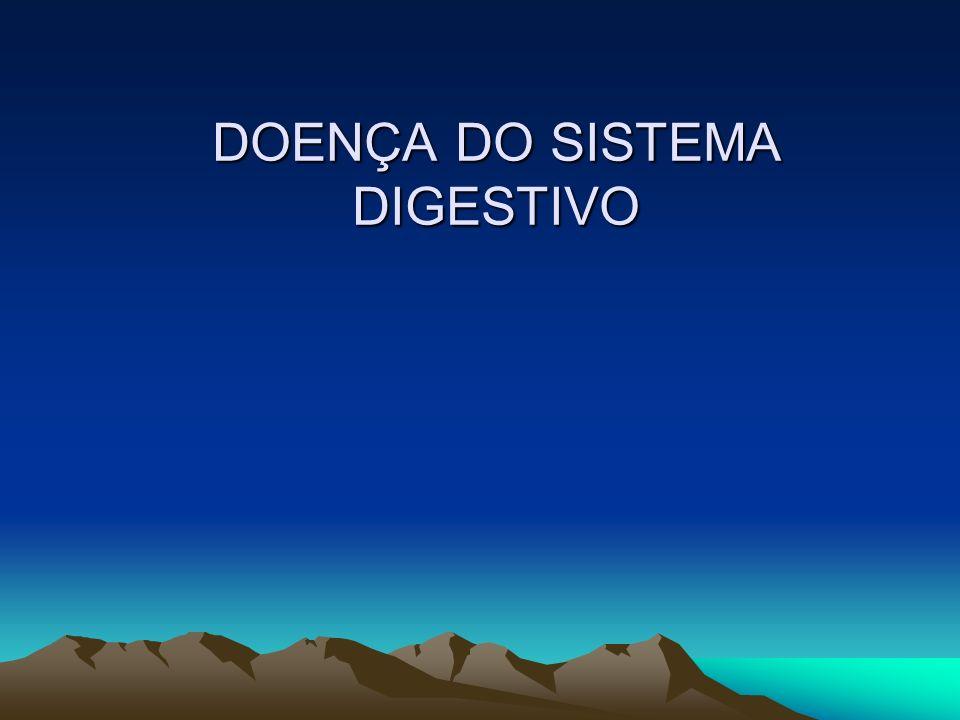 DOENÇA DO SISTEMA DIGESTIVO