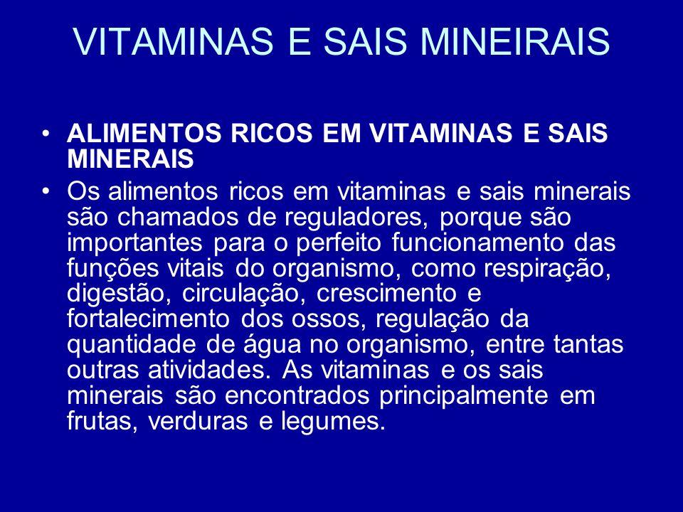 VITAMINAS E SAIS MINEIRAIS ALIMENTOS RICOS EM VITAMINAS E SAIS MINERAIS Os alimentos ricos em vitaminas e sais minerais são chamados de reguladores, p