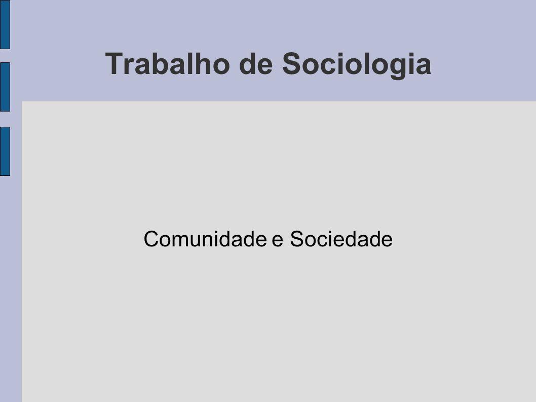 Trabalho de Sociologia Comunidade e Sociedade