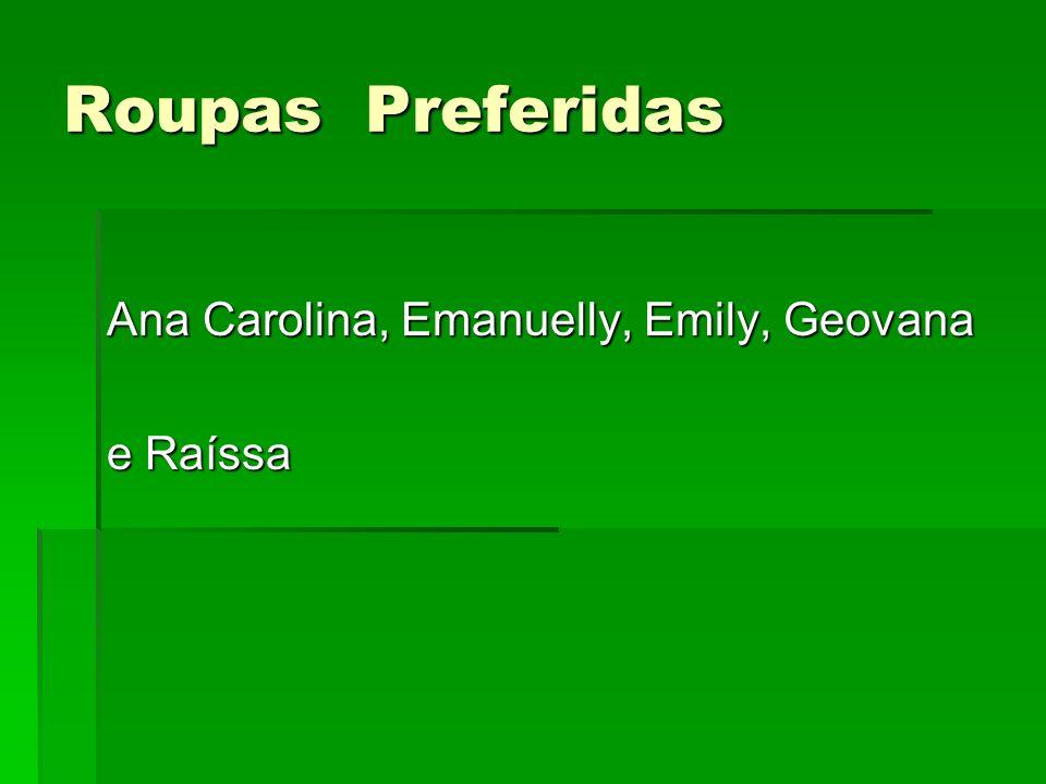 Roupas Preferidas Ana Carolina, Emanuelly, Emily, Geovana e Raíssa