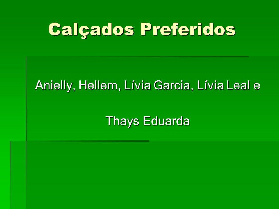 Calçados Preferidos Anielly, Hellem, Lívia Garcia, Lívia Leal e Thays Eduarda