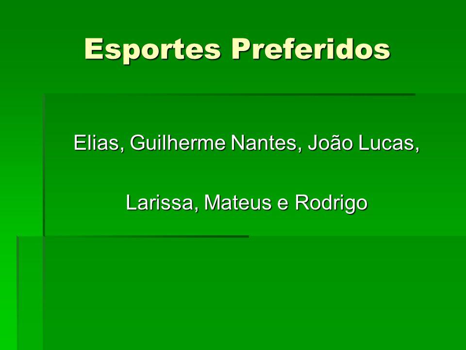 Esportes Preferidos Elias, Guilherme Nantes, João Lucas, Larissa, Mateus e Rodrigo