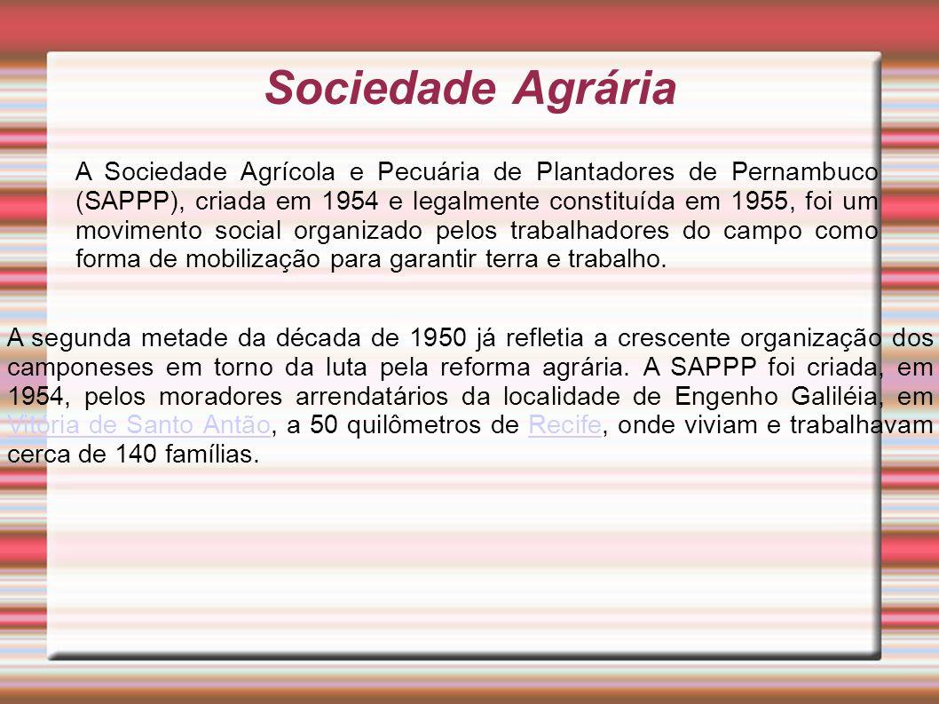 A Sociedade Agrícola e Pecuária de Plantadores de Pernambuco (SAPPP), criada em 1954 e legalmente constituída em 1955, foi um movimento social organiz