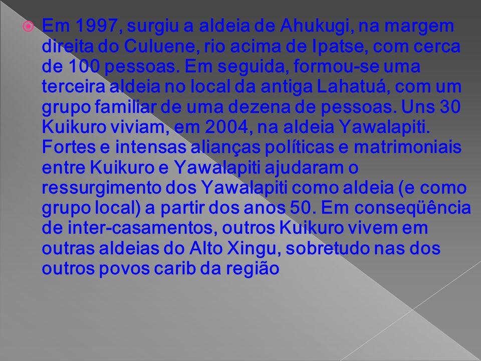 Em 1997, surgiu a aldeia de Ahukugi, na margem direita do Culuene, rio acima de Ipatse, com cerca de 100 pessoas. Em seguida, formou-se uma terceira a